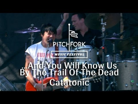 """...And You Will Know Us by the Trail of Dead - """"Catatonic"""" - Pitchfork Music Festival 2013"""