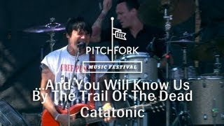 Watch And You Will Know Us By The Trail Of Dead Catatonic video