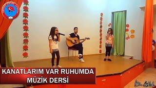 Kanatlarım Var Ruhumda - Müzik Dersi Video