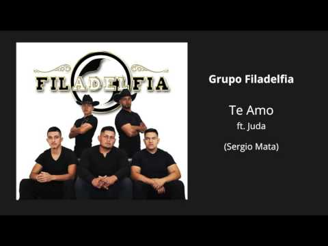 Grupo Filadelfia - Te Amo ft Juda (Sergio Mata)
