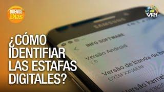 ¿Cómo identificar las estafas digitales? - Buenos Días - VPItv