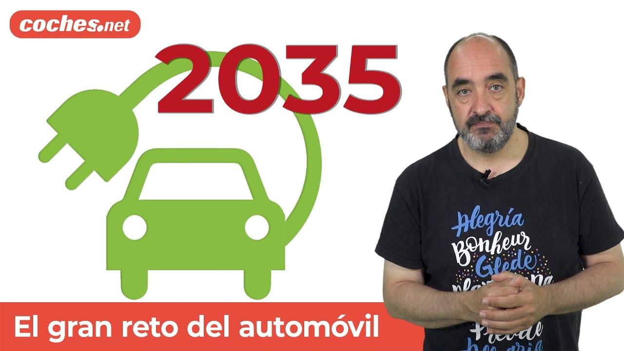 Download 2035: ¿Qué pasará cuando no puedan venderse coches de combustión? | Análisis en español | coches.net