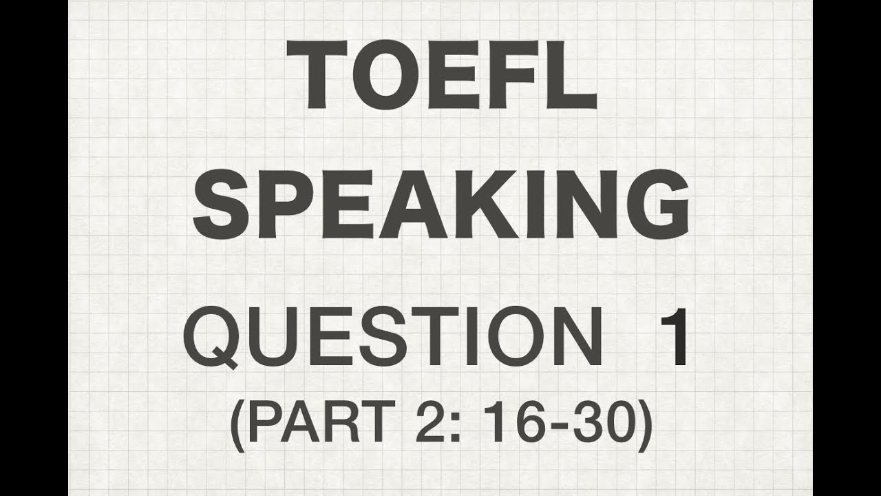 2019 TOEFL Speaking Questions and Topics