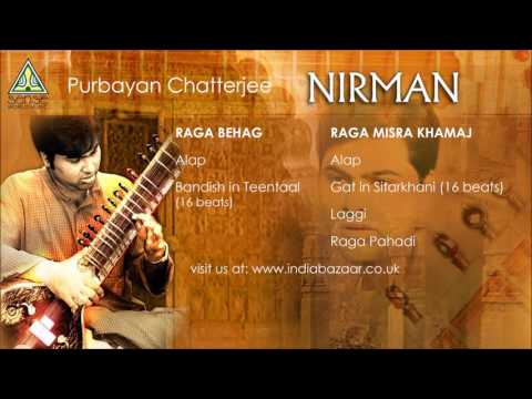 Nirman: Raga Behag | Raga Misra Khamaj By Purbayan Chatterjee