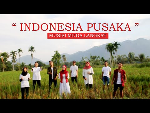 INDONESIA PUSAKA Persembahan Musisi Muda Langkat   Kado Special HUT RI
