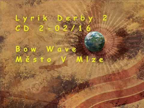 Bow Wave - Město V Mlze (Lyrik Derby 2)