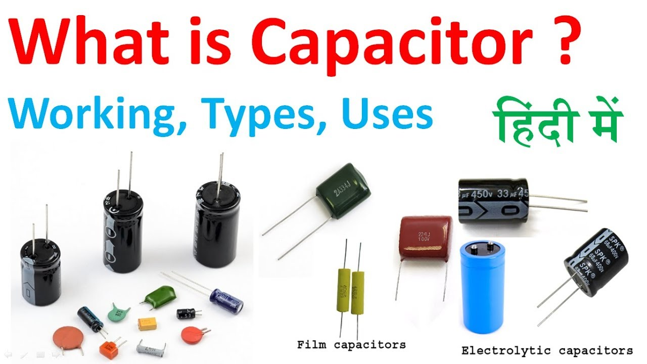 What Is Capacitor Types Of Capacitor How It Works Uses In Hindi