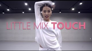 Little Mix - TOUCH / Choreography . HAZEL