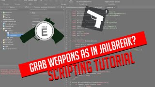 ROBLOX - Grab Weapons as in JailBreak! Scripting Tutorial