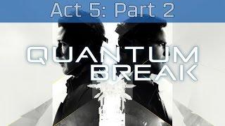 Quantum Break - Act 5: Part 2 Walkthrough [HD 1080P]