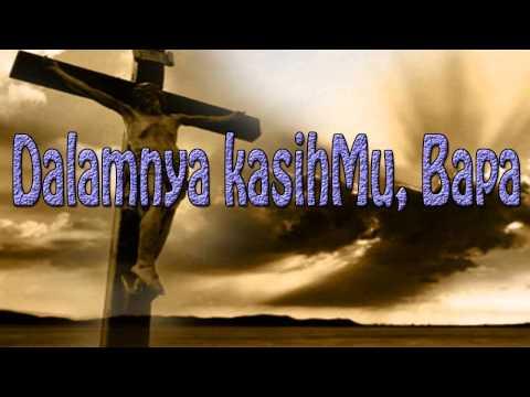 Lagu Rohani Kristen - Dalamnya kasihMu, Bapa