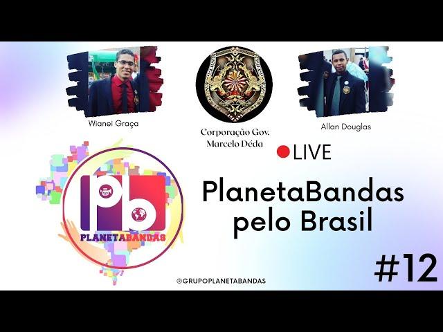 Live PlanetaBandas # 12 - Equipe PB com Wianei Graça e Allan Douglas (Corporação Marcelo Deda)