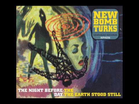 New Bomb Turks - Night Before The Day The Earth Stood Still (Full Album)