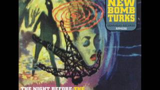 New Bomb Turks - Night Before The Day The Earth Stood Still (Full Album)