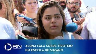 Aluna fala sobre tiroteio em escola de Suzano