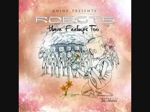 Knine- You Better (Free Mixtape Robots Have Feelings Too) LYRICS