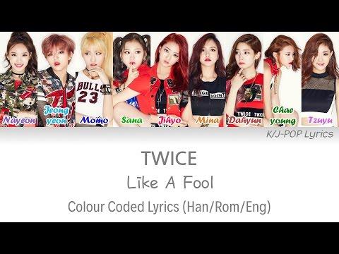 TWICE (트와이스) - Like A Fool Colour Coded Lyrics (Han/Rom/Eng)