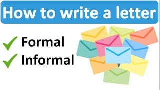 HOW TO WRITE A LETTER: Formal and Informal