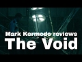 The Void reviewed by Mark Kermode