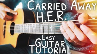 Carried Away H.E.R. Guitar Tutorial // Carried Away Guitar // Guitar Lesson #597 Video