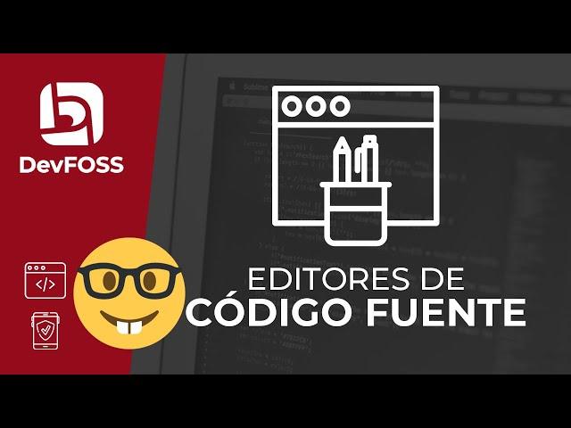 Editores de Código Fuente ¿Qué es mejor un editor de texto o un IDE?