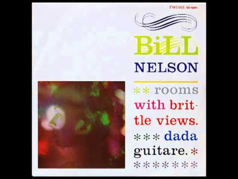 Bill Nelson - Rooms With Brittle Views 1980