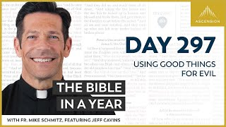 Day 297: Using G๐od Things for Evil — The Bible in a Year (with Fr. Mike Schmitz)