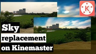 Sky replacement on Kinemaster tutorial