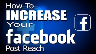 How To Increase Your Facebook Post Reach