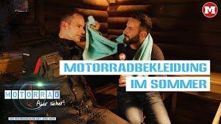 Motorradbekleidung im Sommer – Motorrad: Aber sicher! – Das Magazin mit Jens Kuck