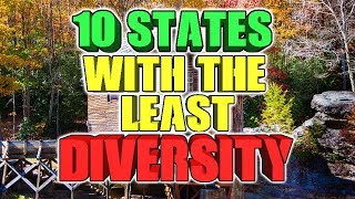Top 10 States with the least diversity.