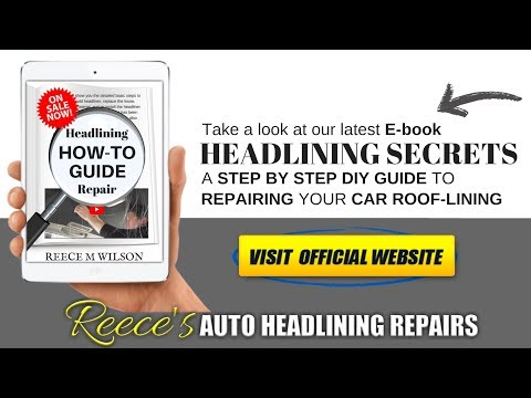 Repairing Vehicle Headliner – Ebook Repair Guide (with Pictures + FREE Video Course)