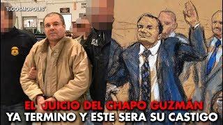 NOTICIA DE ÚLTIMA HORA el  JUICIO del CHAPO GUZMÁN TERMINÓ y este SERÁ su CASTIGO