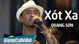 Xót Xa - Quang Sơn | St Tô Thanh Tùng | GIỌNG CA ĐỂ ĐỜI