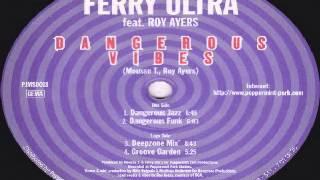 Ferry Ultra Feat. Roy Ayers -- Dangerous Jazz