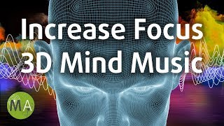 Increase focus study music, focuses attention in front of you, 3d mind music ✪097