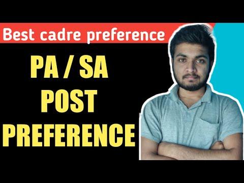 Best cadre selection for pa/sa | pa/sa post preference | best pa/sa post preference | PA/SA order