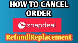 HOW TO REFUND MONEY IN SNAPDEAL || IN HINDI