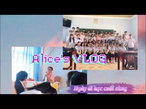 ALICE'S VLOG - Ngày đi học cuối cùng của Alice