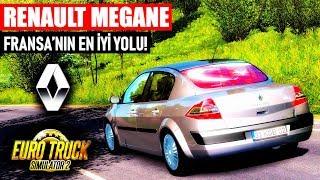 RENAULT MEGANE İLE FRANSA'DAYIZ! - Reanult Megane Araba Modu! - ETS 2 1.34 Fransa'nın En Güzel Yolu!