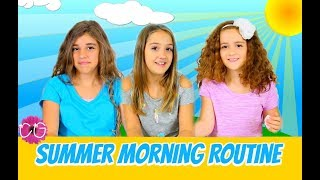 OUR SUMMER MORNING ROUTINE - 2017