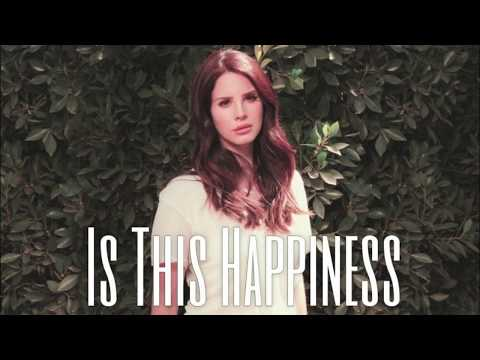 Lana Del Rey- Is This Happiness  -+ Echo +-