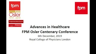 Osler and the Fellowship of Postgraduate Medicine - Professor Donald Singer