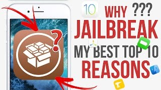 Why Jailbreak ? My TOP 10 Reasons to Jailbreak Right Now!