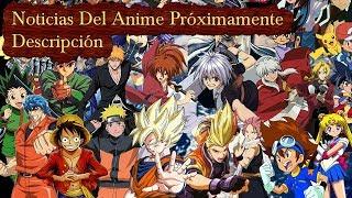 Noticias Del  Anime ( Leer Descripcion )