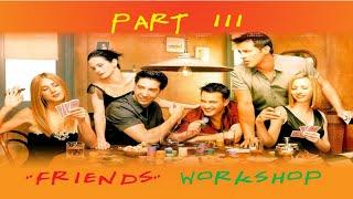 Friends Workshop - Part 3 - www.friendsworkshop.ru