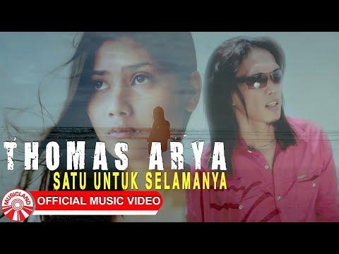 Thomas Arya - Satu Untuk Selamanya [Official Music Video HD]