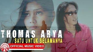 Gambar cover Thomas Arya - Satu Untuk Selamanya [Official Music Video HD]