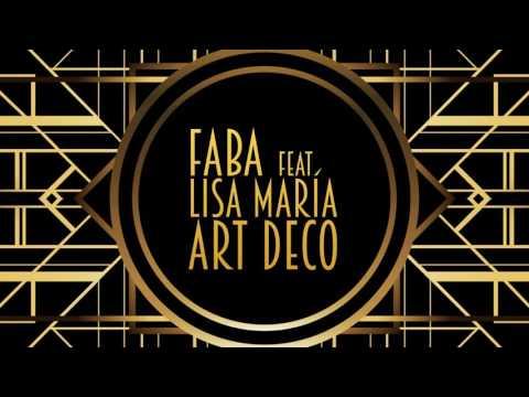 Faba ft. Lisa María - Art Deco