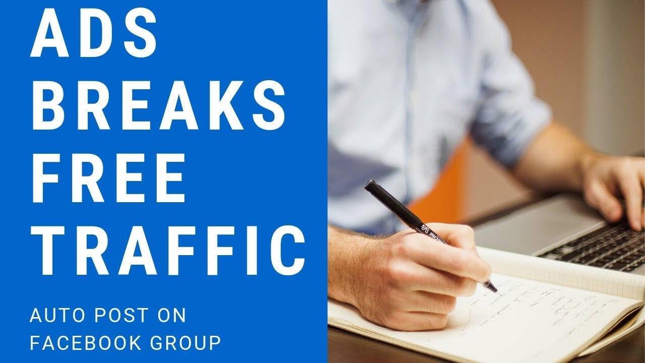ADS BREAKS FREE TRAFFIC - AUTO POST ON FACEBOOK GROUPS